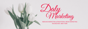 Daly Marketing Inbound marketing and traditional media marketing in Rochester, NY